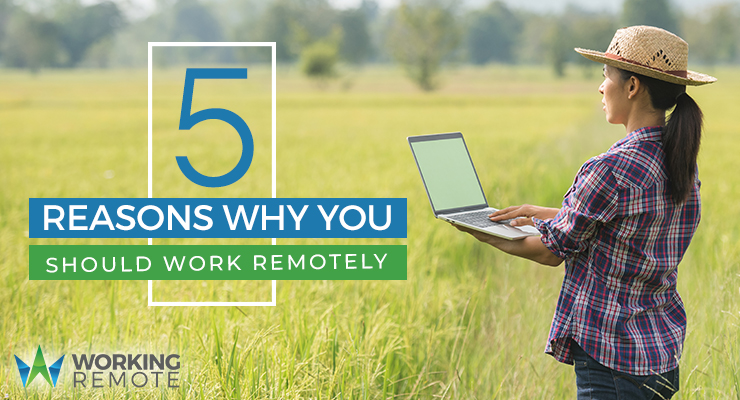5 Reasons Why You Should Work Remotely