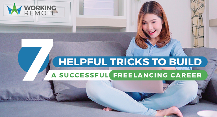 7 Helpful Tricks to Build a Successful Freelancing Career