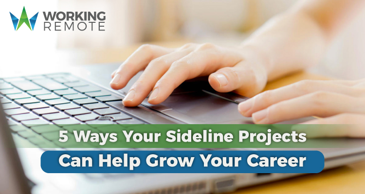 5 Ways Your Sideline Projects Can Help Grow Your Career