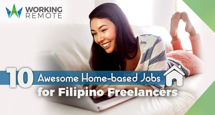 WORKING REMOTE _ 10 Awesome Home-Based Jobs for Filipino Freelancers