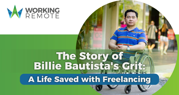 The Story of Billie Bautista's Grit: A Life Saved with Freelancing