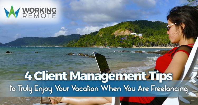 4-Client-Management-Tips-to-Truly-Enjoy-Your-Vacation-When-You-Are-Freelancing-