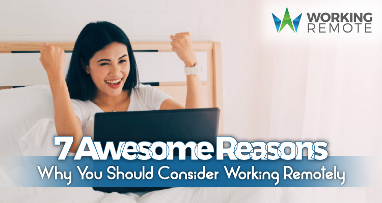 7-Awesome-Reasons-Why-You-Should-Consider-Working-Remotely