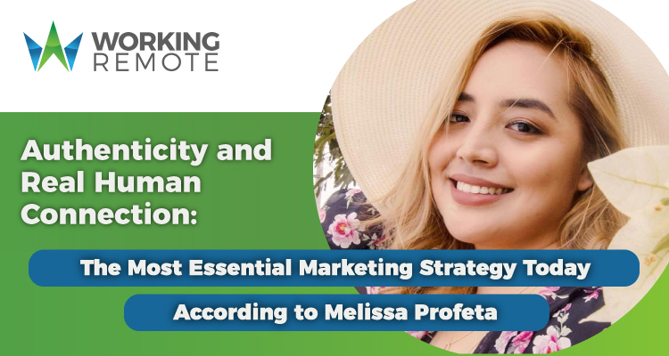 Authenticity and Real Human Connection: The Most Essential Marketing Strategy Today According to Melissa Profeta
