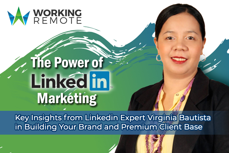The Power of LinkedIn Marketing: Key Insights from LinkedIn Expert Virginia Bautista in Building Your Brand and Premium Client Base