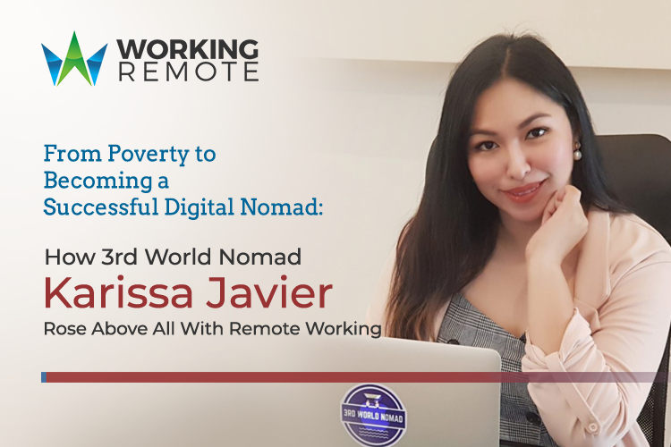 From Poverty to Becoming a Successful Digital Nomad:  How Third World Nomad Karissa Javier Rose Above All With Remote Working