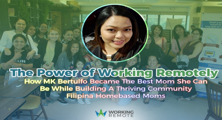 The Power of Working Remotely: How MK Bertulfo Became the Best Mom She Can Be While Building a Thriving Community of Filipino Homebased Moms