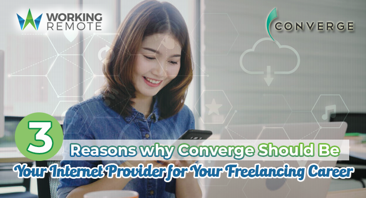 3 Reasons why Converge Should Be Your Internet Provider for Your Freelancing Career
