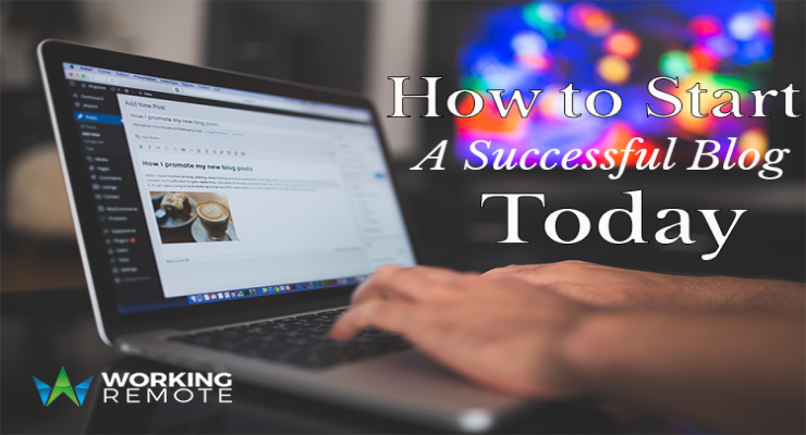 How to Start a Successful Blog Today