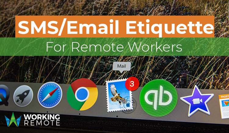 SMS/Email Etiquette for the Remote Worker