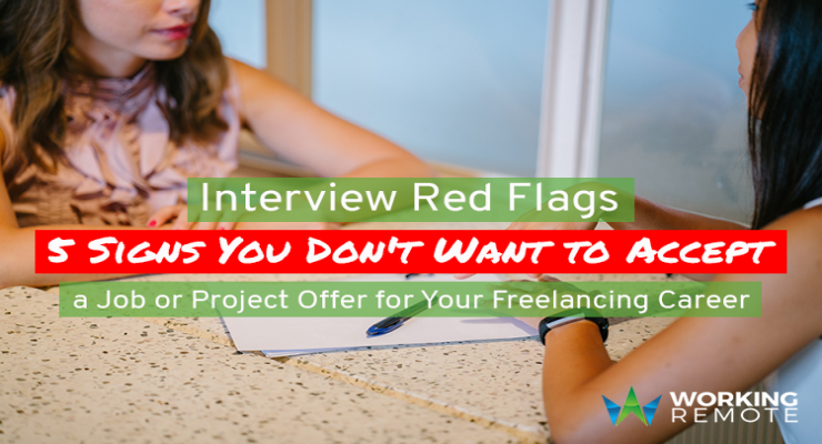 Interview Red Flags: 5 Signs You Don't Want to Accept a Job or Project Offer for Your Freelancing Career