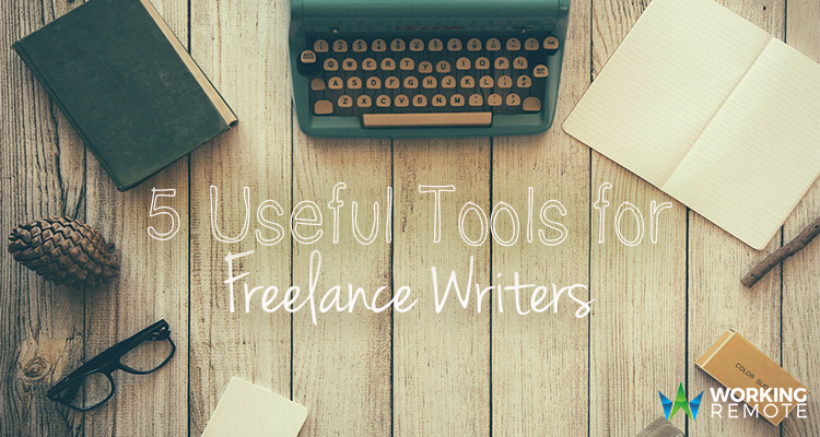 5 Useful Tools for Freelance Writers