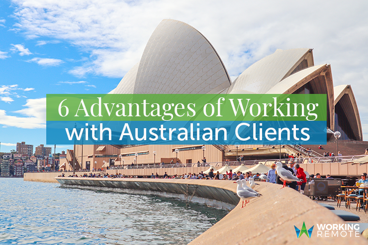 6 Advantages of Working with Australian Clients