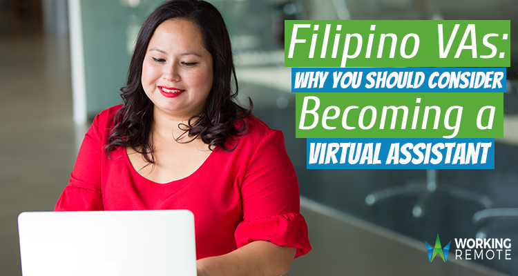 Filipino VAs: Why You Should Consider to Become a Virtual Assistant