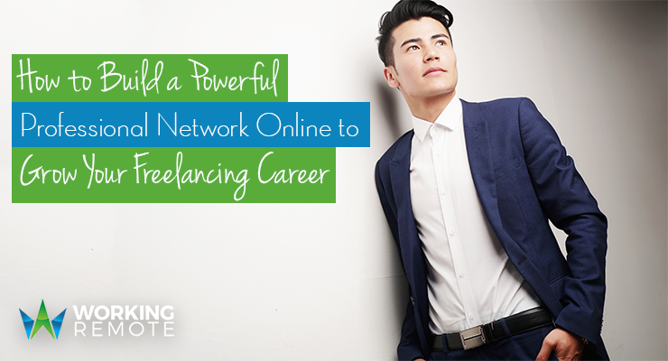 How to Build a Powerful Professional Network Online to Grow Your Freelancing Career