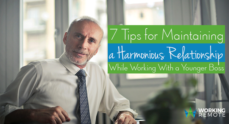 7 Tips for Maintaining a Harmonious Relationship While Working With a Younger Boss