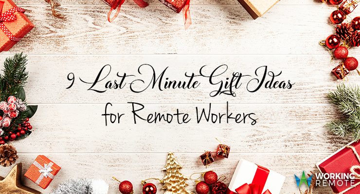9 Last-Minute Gift Ideas for Remote Workers