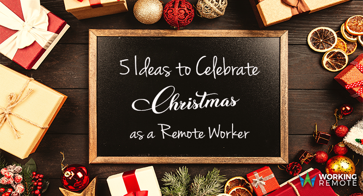 5 Ideas to Celebrate Christmas as a Remote Worker