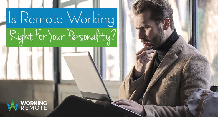 Is Remote Working Right For Your Personality?