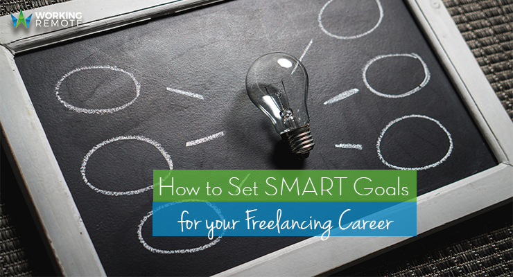 How to Set SMART Goals for your Freelancing Career