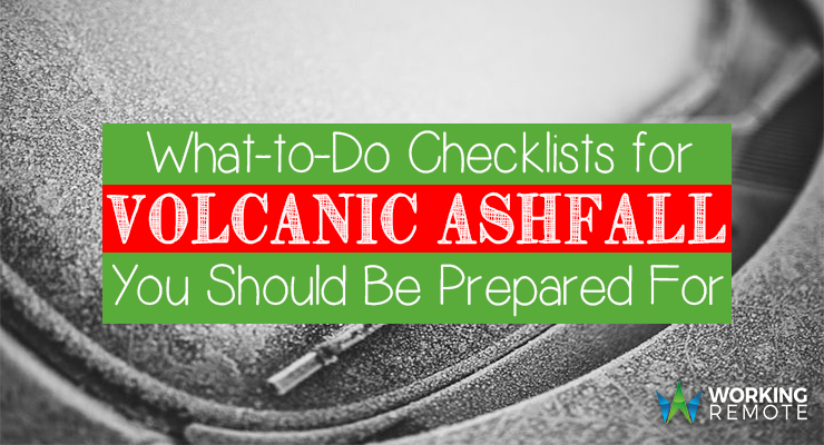 What-to-Do Checklists For Volcanic Ashfall You Should Be Prepared For