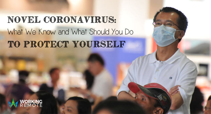 Novel Coronavirus: What We Know and What Should You Do to Protect Yourself