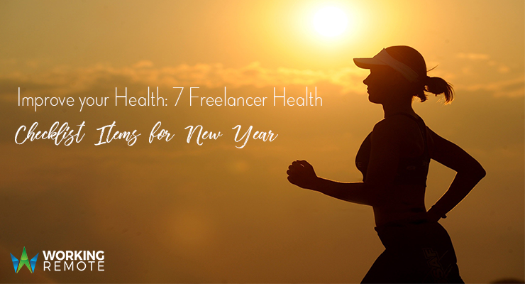 Improve your Health: 7 Freelancer Health Checklist Items for New Year