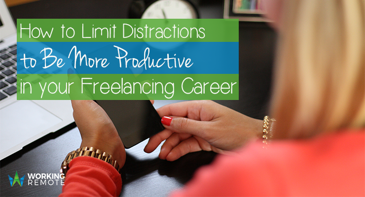 How to Limit Distractions to Be Productive in your Freelancing Career