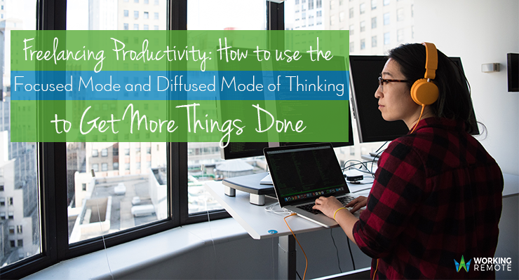 Freelancing Productivity: How to use the Focused Mode and Diffused Mode of Thinking to Get More Things Done