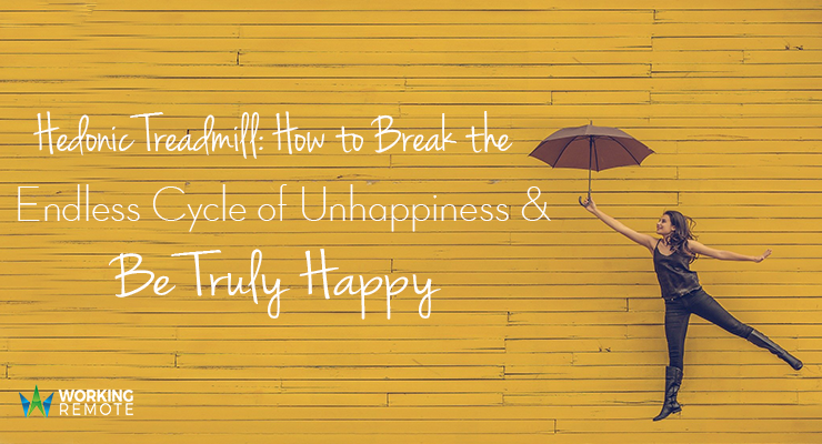 Hedonic Treadmill: How to Break the Endless Cycle of Unhappiness and Be Truly Happy